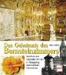 Das Geheimnis des Bernsteinzimmers. Das Ende der Legenden um den in K�nigsberg verschollenen Zarenschatz