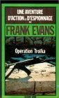 echange, troc Frank Evans - Opération Troïka : Collection : Une aventure d'action et d'espionnage