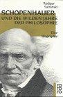 Schopenhauer und Die wilden Jahre der Philosophie. Eine Biographie.
