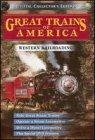 Great Trains of America: Western Railroading