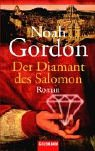 Der Diamant des Salomon: Roman - Noah Gordon, Thomas A. Merk