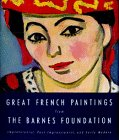 Great French Paintings From The Barnes Foundation: Impressionist, Post-Impressionist, and Early Modern (0679409637) by Albert C. Barnes Foundation