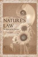 Nature's law: The secret of the universe (Elliott Wave), by Ralph Nelson Elliott