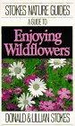 A Guide to Enjoying Wildflowers (Stokes Nature Guides) (0316817317) by Stokes, Donald