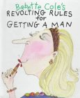 Babette Cole's Revolting Rules to Get...