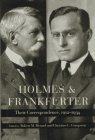 Holmes and Frankfurter: Their Correspondence, 1912-1934
