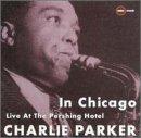 echange, troc Charlie Parker - In Chicago