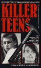 Killer Teens: From the Files of