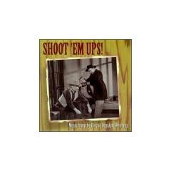 Shoot 'Em Ups! Music From The Classic Republic Westerns (Film Score Anthology)