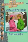 Mary Anne Vs. Logan (Baby-Sitters Club) (0836815653) by Martin, Ann M.