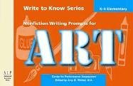 Write to Know: Nonfiction Writing Prompts for Elementary Art