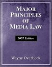 Major Principles Of Media Law, 2001 Edition