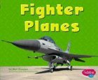 Fighter Planes (Mighty Machines)