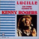 KENNY ROGERS - Lucille And Other Classics - Zortam Music