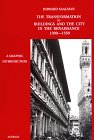 img - for The Transformation of Buildings and the City in the Renaissance 1300-1550: A Graphic Introduction book / textbook / text book