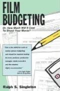 Film Budgeting: Or How Much Will It Cost to Shoot Your...