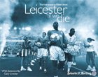 Leicester 'til We Die: The Final Season at Filbert Street