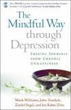 img - for The Mindful Way through Depression: Freeing Yourself from Chronic Unhappiness (purchase includes audio CD narrated by Jon Kabat-Zinn) book / textbook / text book