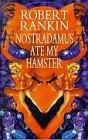Robert Rankin Nostradamus Ate My Hamster