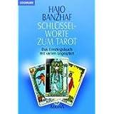 """Schl�sselworte zum Tarot. Das Einstiegsbuch mit vielen Legeartenvon """"Hajo Banzhaf"""""""