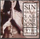 Wyrd Sisters - Sin And Other Salvations