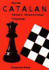 img - for Play the Catalan, Vol. 2: Closed Variation (Pergamon Russian Chess Series) book / textbook / text book