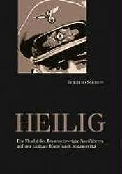 Heilig: Die Flucht des Braunschweiger Naziführers auf der Vatikan-Route nach Südamerika