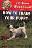 How to Train Your Puppy (Barbara Woodhouse on)