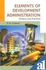 Elements of Development Administration: Theory and Practice