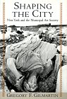 Shaping the City: New York and the Mu...