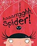 Aaaarrgghh, Spider! (1405210443) by Monks, Lydia