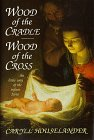Wood of the Cradle, Wood of the Cross: The Little Way of the Infant Jesus