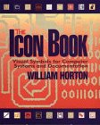 The Icon Book: Visual Symbols for Computer Systems and Documentation, Horton, William