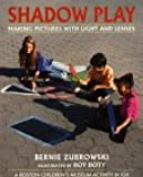 Shadow Play: Making Pictures W Light & Lenses (Boston Children's Museum Activity Book)