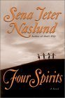 Four Spirits (0066212383) by Naslund, Sena Jeter