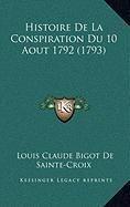 Histoire de La Conspiration Du 10 Aout 1792 (1793) Histoire de La Conspiration Du 10 Aout 1792 (1793)