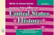 Write to Know: Nonfiction Writing Prompts for Secondary U.S. History
