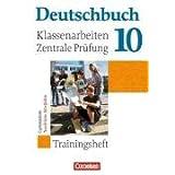 Deutschbuch. Gymnasium. 10. Schuljahr. Klassenarbeiten und zentrale Prüfung . Allgemeine Ausgabe. Neubearbeitung...
