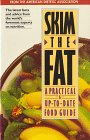 Skim the Fat: A Practical and Up-to-Date Food Guide, American Dietetic Association