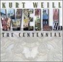 Kurt Weill: Centennial