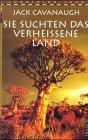 Sie suchten das verheissene Land. Francke Lesereise (3861226936) by Jack Cavanaugh