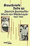 img - for Brautbriefe Zelle 92. Dietrich Bonhoeffer - Maria von Wedemeyer 1943 - 1945. book / textbook / text book