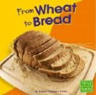 From Wheat to Bread (From Farm to Table) (From Wheat To Bread compare prices)