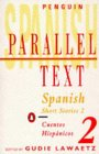 Spanish Short Stories 2/Cuentos Hispanicos 2 (Penguin Parallel Text)
