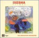 echange, troc The Dedication Orchestra - Ixesha (Time)