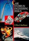 Case Studies in Engineering Design (0470323639) by Matthews, Clifford