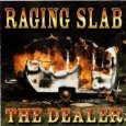 The Dealer Raging Slab