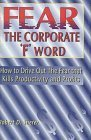 img - for Fear the Corporate 'F' Word : How to Drive Out the Fear That Kills Productivity and Profits by Robert D. Sherer (1996-12-01) book / textbook / text book