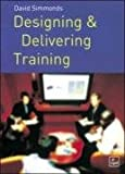 David Simmonds Designing and Delivering Training