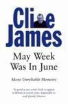 May Week Was in June - Unreliable Memoirs III Clive James